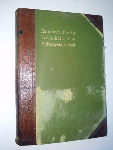 Manualul institutiilor militare catolice, Autor : Emmerich Bjelik ( in limba germana) - Viena 1905