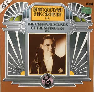 Benny Goodman & His Orchestra  – The Original Sounds Of The Swing Era