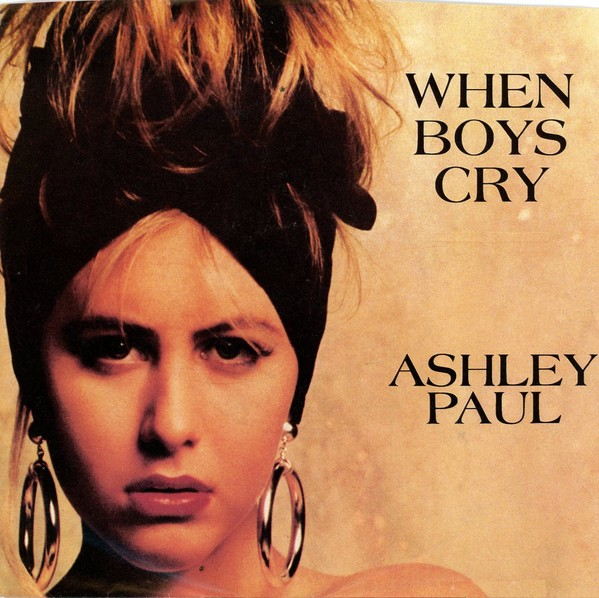 Ashley Paul ‎– When Boys Cry