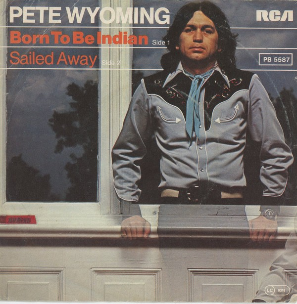 Pete Wyoming  – Born To Be Indian