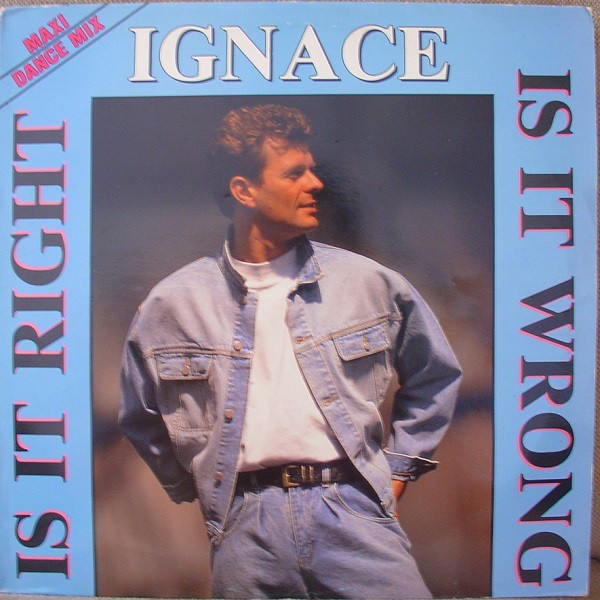 Ignace – Is It Right, Is It Wrong