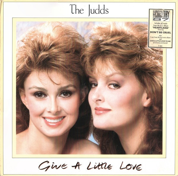 The Judds – Give A Little Love